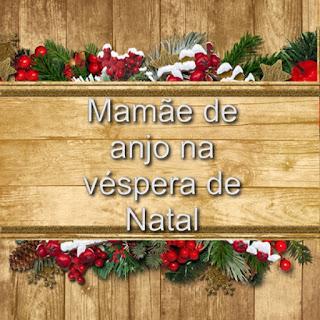 Mamãe de anjo na véspera de Natal