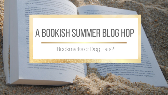 A Bookish Summer Blog Hop: Bookmarks or Dog Ears?