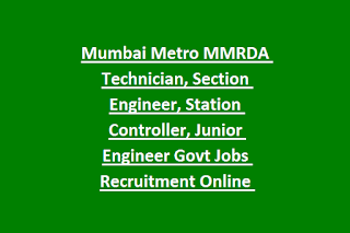 Mumbai Metro MMRDA Technician, Section Engineer, Station Controller, Junior Engineer Govt Jobs Recruitment Online Application Form