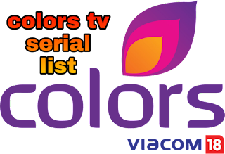 List of Colors TV Reality Shows / TV Serials Schedule 2021, Colors TV Programs Timings
