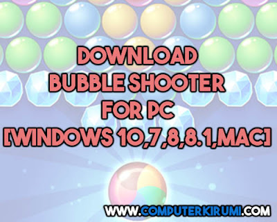 Download-Install Bubble Shooter Game For PC[windows 7,8,8-1,10,MAC] for Free.jpg
