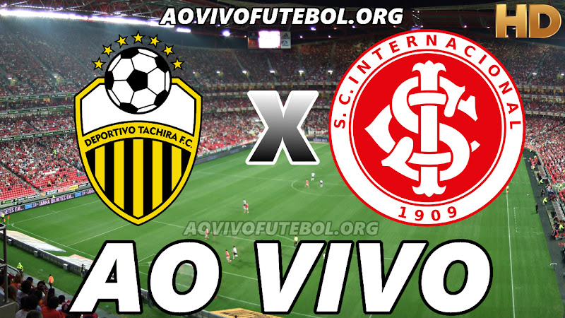 Deportivo Táchira x Internacional Ao Vivo HD Online