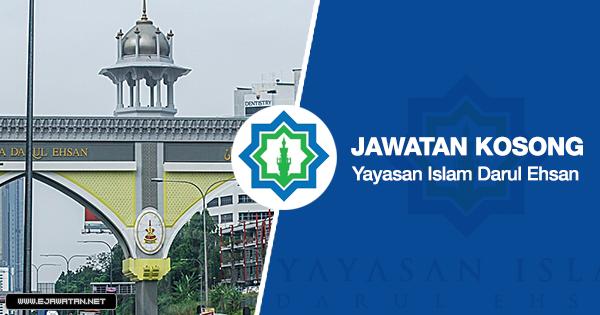 jawatan kosong Yayasan Islam Darul Ehsan 2020