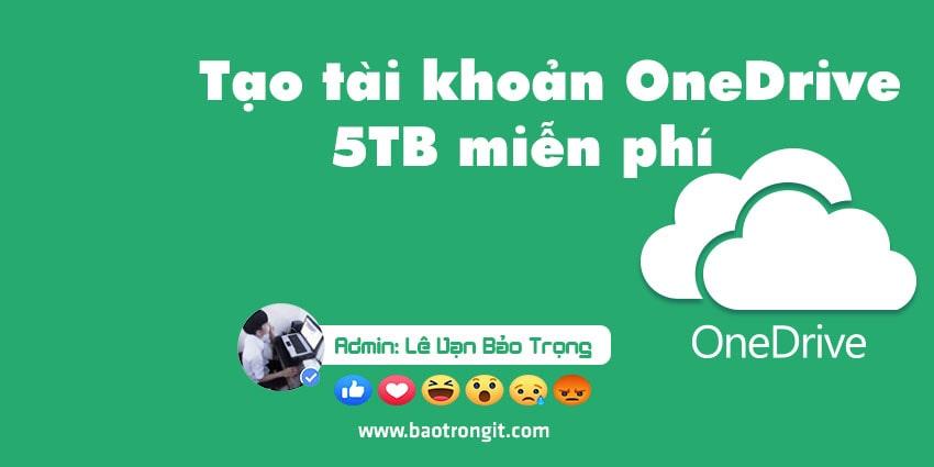 Cách tạo tài khoản OneDrive 5TB miễn phí
