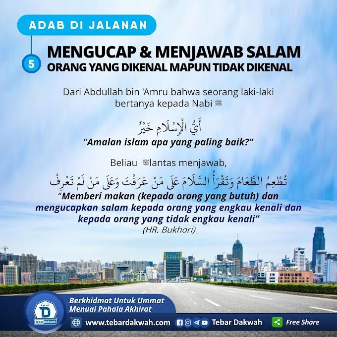 ADAB DI JALANAN   5. MENGUCAP & MENJAWAB SALAM ORANG YANG DIKENAL MAPUN TIDAK DIKENAL