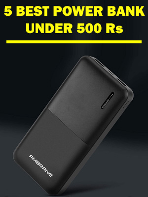 Top 5 PowerBank under 500 Rupees