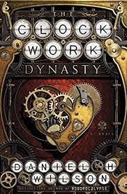 https://www.goodreads.com/book/show/32670125-the-clockwork-dynasty?ac=1&from_search=true