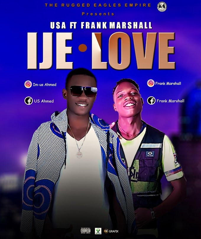 [Music] USA Ft Frank Marshall _ Ije Love