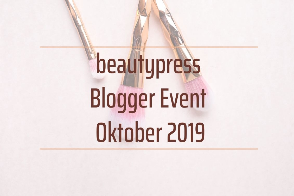 beautypress Blogger Social Media Event Oktober 2019 Frankfurt Eventbericht
