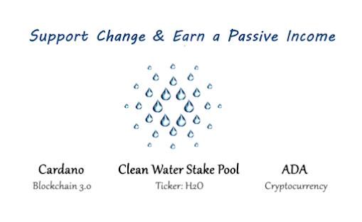 Cardano Blockchain 3.0 & Clean water Stake Pool supports chamge.