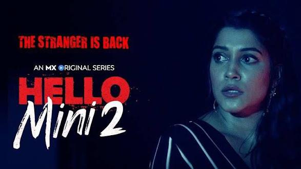 Hello Mini 2 MX Player Cast, Review, Release Date