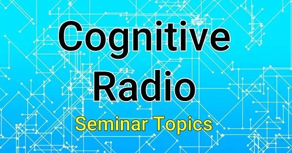 cognitive radio seminar topics ieee