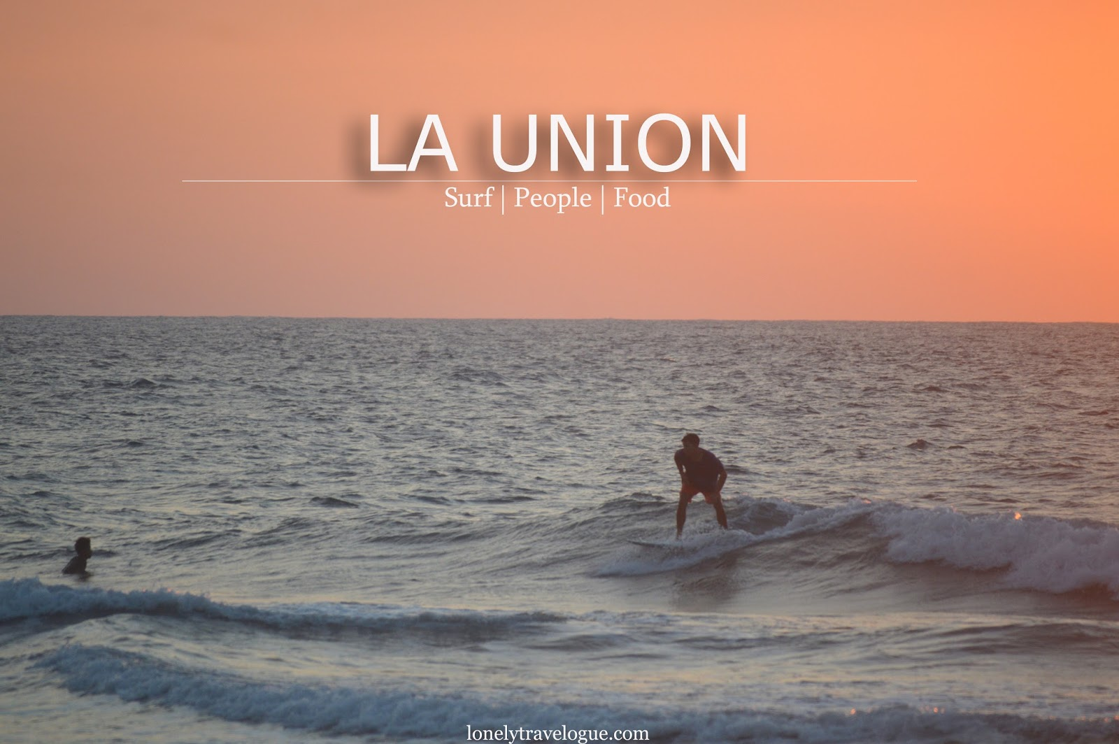 Lonely Travelogue La Union Surfing People And Food