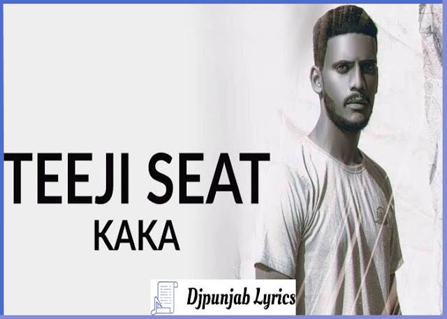 TEEJI SEAT SONG LYRICS - Kaka