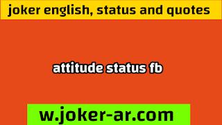 attitude status FB 2021, Attitude Whatsapp Status In English - joker english