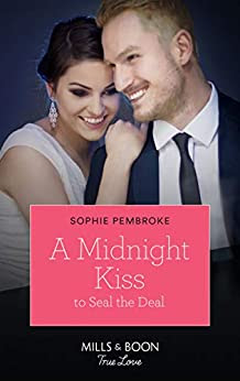 A Midnight Kiss to Seal the Deal by Sophie Pembroke cover Mills & Boon