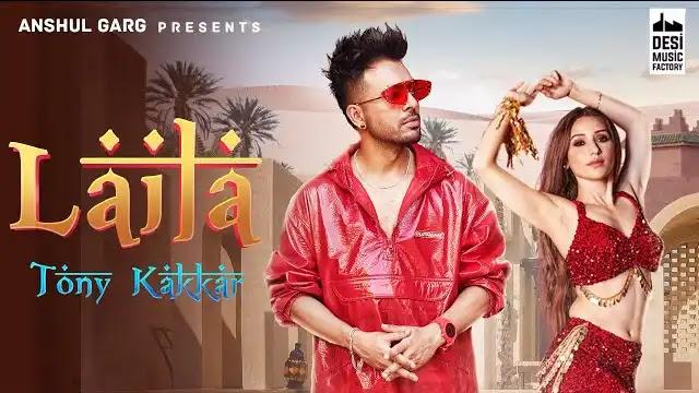 Tony Kakkar - Laila Full song Lyrics In Hindi