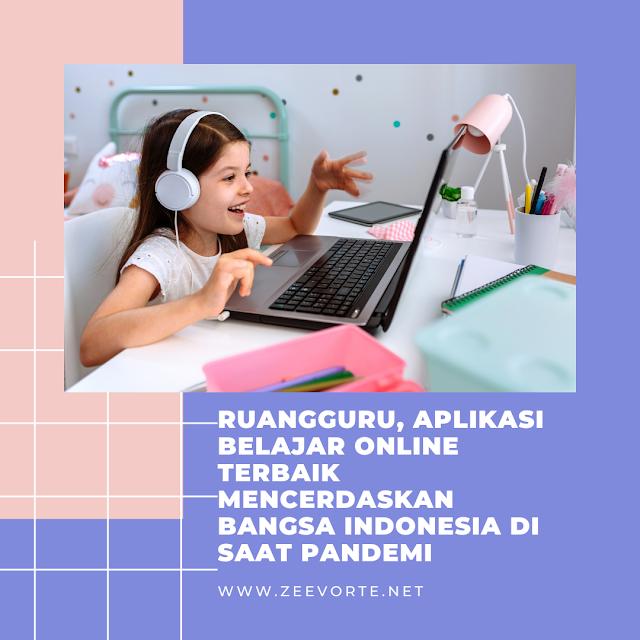 Ruangguru, Aplikasi Belajar Online Terbaik Mencerdaskan Bangsa Indonesia di Saat Pandemi