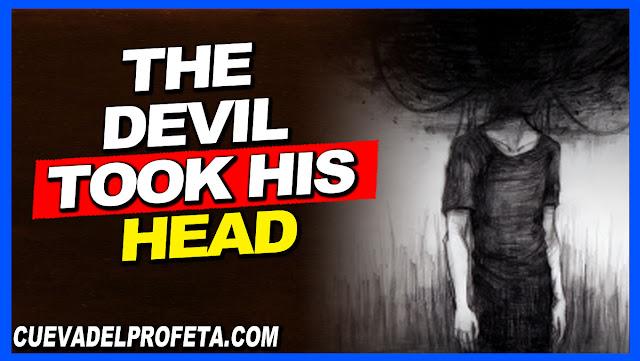 The devil took his head - William Marrion Branham
