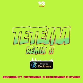 (New Audio) | Rayvanny Ft Patoranking, Zlatan & Diamond Platnumz – Tetema (Remix 2) | Mp3 Download (New Song)