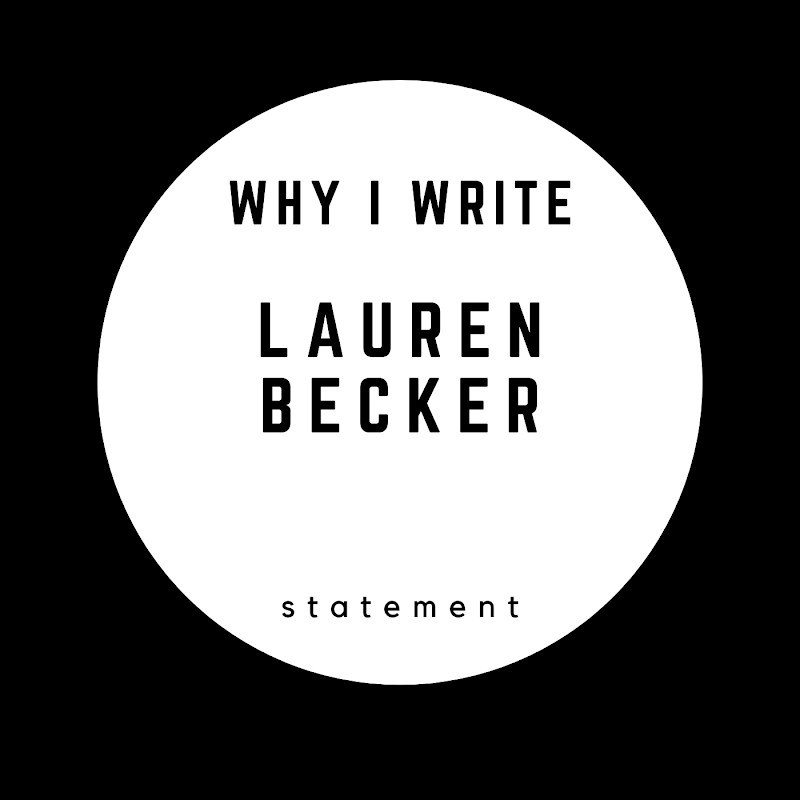 Why I Write: Lauren Becker