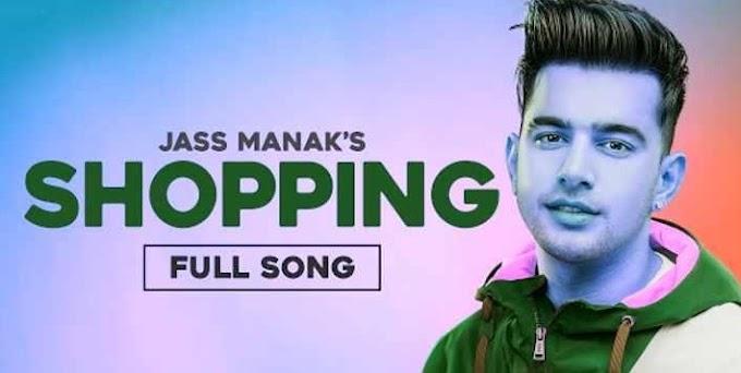 शाॅपिंग  (Shopping) Jass Manak Lyrics in Hindi