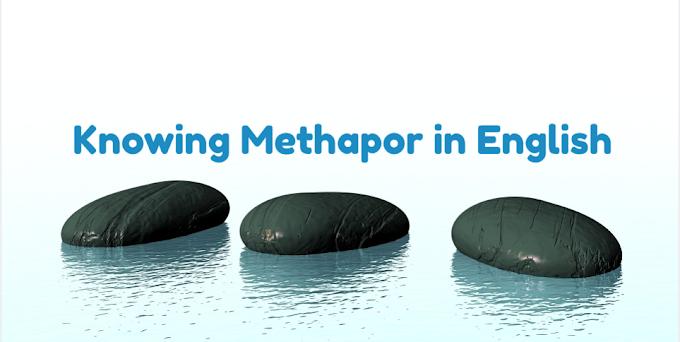 Majas Methapor dalam Bahasa Inggris : Fungsi dan Contoh Kalimatnya