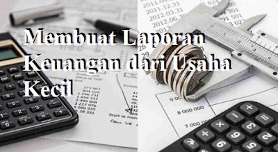 Membuat Laporan Keuangan dari Usaha Kecil