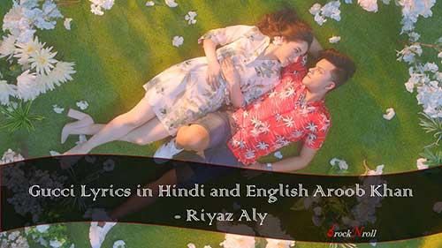Gucci-Lyrics-in-Hindi-Aroob-Khan-Riyaz-Aly