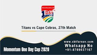 Titans vs Cape Cobras Momentum Cup 27th ODI 100% Sure