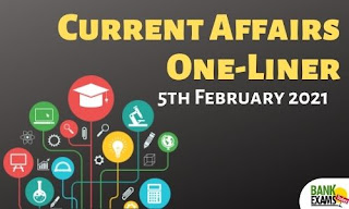 Current Affairs One-Liner: 5th February 2021
