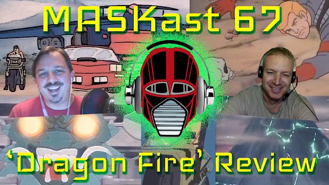 MASKast 67: 'Dragon Fire' Review
