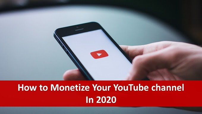 How to monetize your channel on YouTube in 2020?