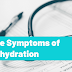 The Symptoms of Dehydration