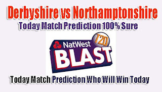 Who Will win Today Derbyshire vs Northamptonshire