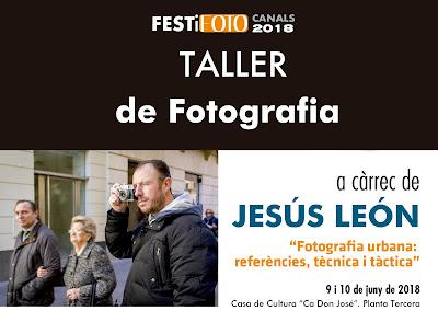 TALLER DE FOTOGRAFIA a càrrec de Jesús León