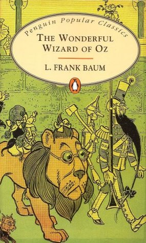The Wonderful Wizard of Oz by L. Frank Baum (5 star review)