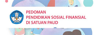 Pedoman Pendidikan Sosial Finansial (PSF) Pendidikan Anak Usia Dini (PAUD)