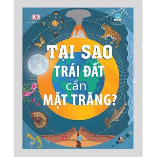 Sách Kiến Thức Bách Khoa - Tại sao Trái Đất cần Mặt Trăng (Bìa mềm) ebook PDF EPUB AWZ3 PRC MOBI