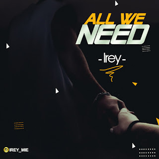 Music: Irey - All We Need | @irey_me