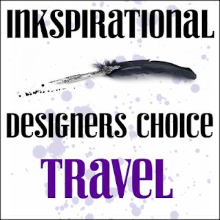 https://inkspirationalchallenges.blogspot.com/2019/08/challenge-193-designers-choice-travel.html