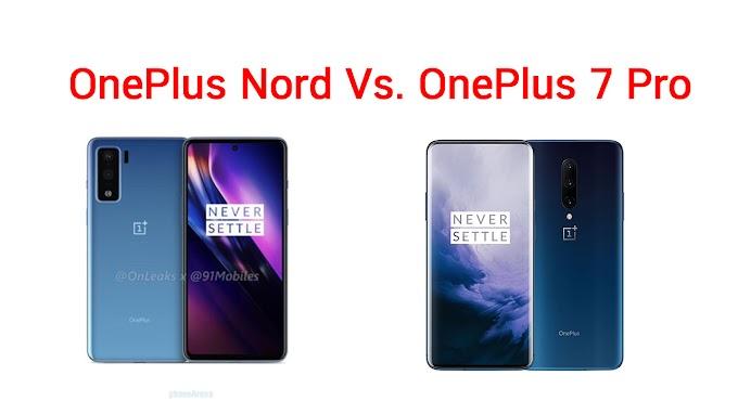 เปรียบเทียบข้อแตกต่างระหว่าง OnePlus Nord และ OnePlus 7 Pro