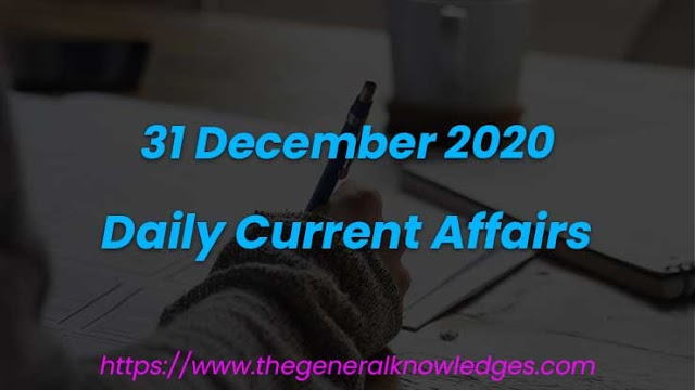 31 December 2020 Current Affairs Question and Answers in Hindi