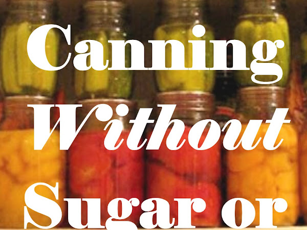 Canning Without Sugar or Salt (with Video)