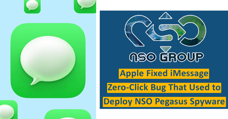 Apple Fixes iMessage Zero-Click Bug That Used to Deploy NSO Pegasus Spyware