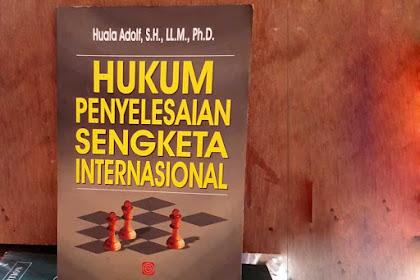 Penyelesaian Sengketa Internasional Dan Contoh Kasusnya