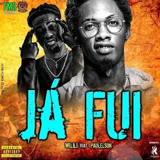 Wilili ft. Paulelson - Já Fui (Rap)