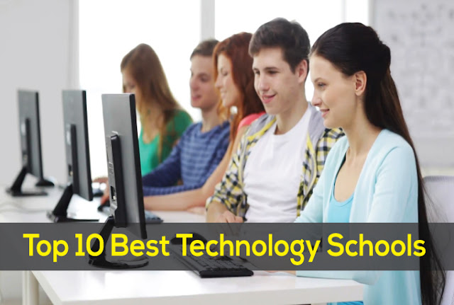 Technology schools: Top 10 Best Technology Schools in the World.