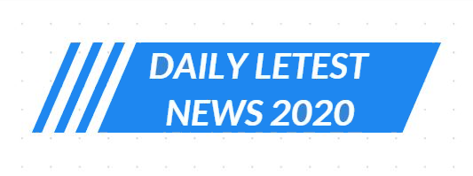 Daily Latest News 2020 - Latest News Today