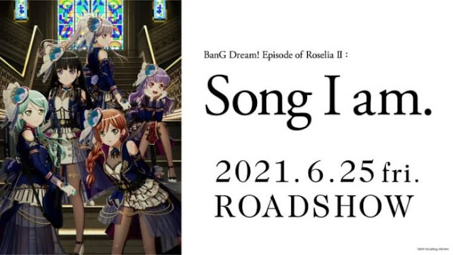 BanG Dream! Episode of Roselia II the Movie Will Be Released June 2021